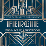A Little Party Never Killed Nobody by Fergie